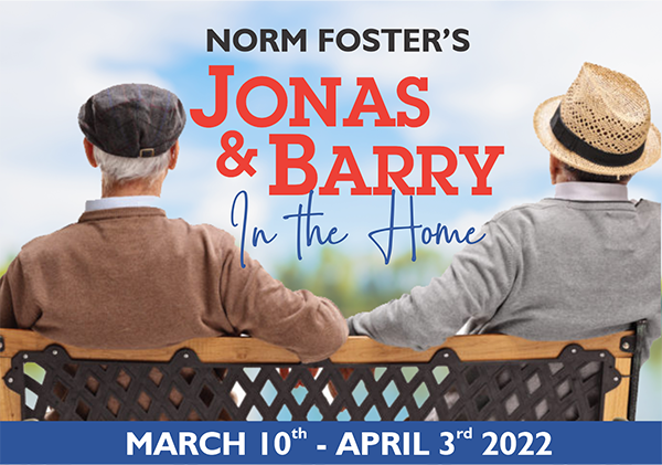 Jonas & Barry In The Home - March 16 to April 3, 2021 - Promo Photo